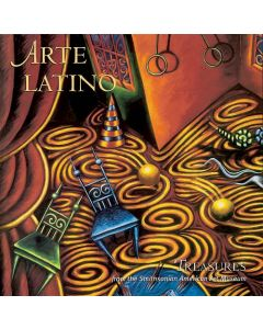 Arte Latino: Treasures from the Smithsonian American Art Museum [Softcover]