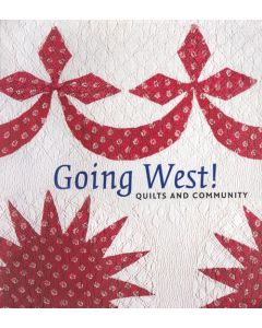 Going West! Quilts and Community
