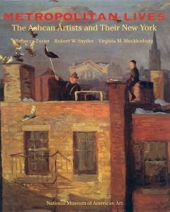 Metropolitan Lives: The Ashcan Artists and Their New York