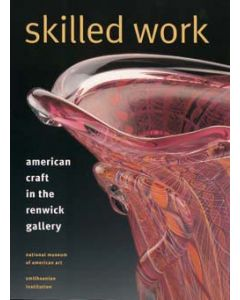 Skilled Work: American Craft in the Renwick Gallery