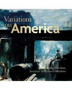 Variations on America: Masterworks from American Art Forum Collections