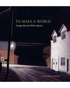 To Make a World: George Ault and 1940s America