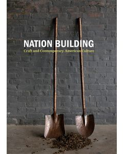 Nation Building: Craft and Contemporary American Culture