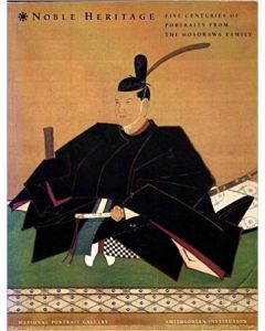 Noble Heritage: Five Centuries of Portraits from the Hosokawa Family